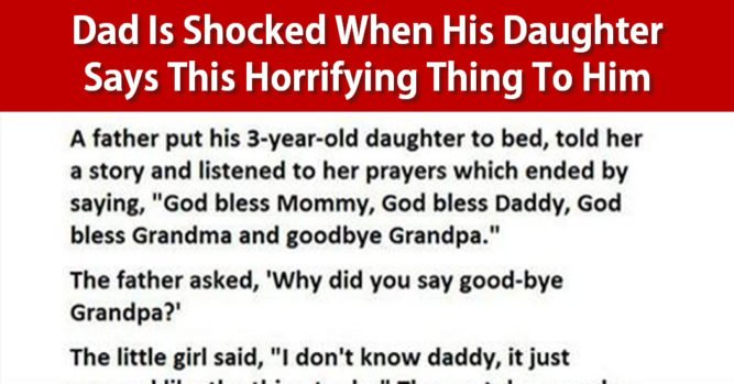 dad is shocked when his daughter says this horrifying thing to him