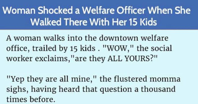 Woman Walks Into Welfare Office With 15 Kids, The Welfare Officer Is